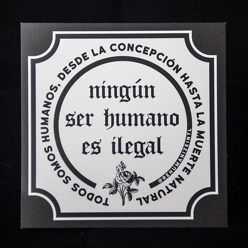 Ningún Ser Humano Es Ilegal Sticker