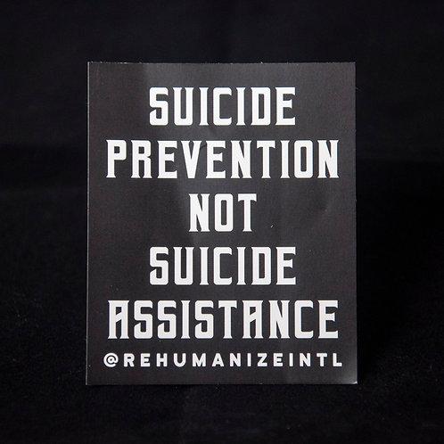 Suicide Prevention Not Suicide Assistance Sticker