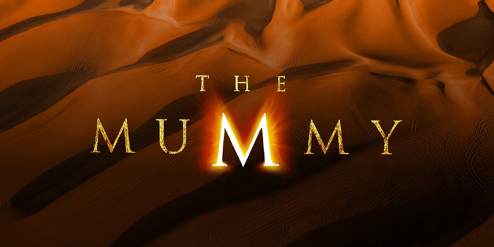 First Friday: The Mummy