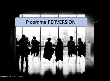 P comme Perversion