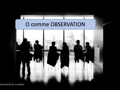 O comme Observation