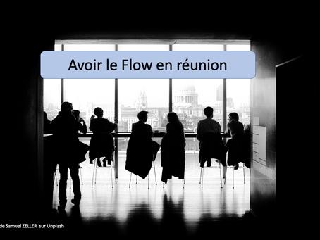 Avoir le Flow en réunion