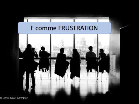 F comme FRUSTRATION