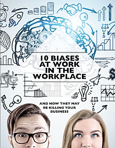 Cognitive Biases at Work in the Workplac