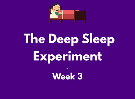 The Deep Sleep Experiment – Week 3 | The Lab