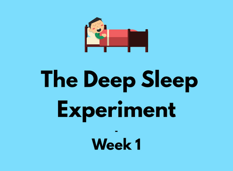 The Deep Sleep Experiment – Week 1 | The Lab