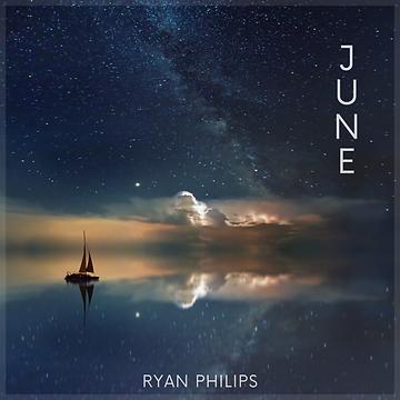 June- Single by Ryan Philips