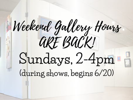 Gallery Reopening for weekend visitors.