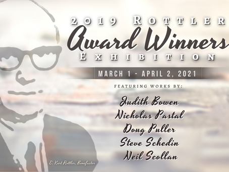 Announcing the 2019 Rottler Winners Exhibition is now on display.