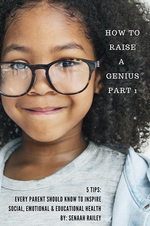 How to Raise a Genius Part 1