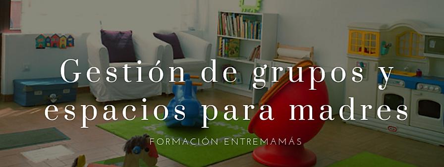 Gestión_de_grupos_y_espacios_para_madres