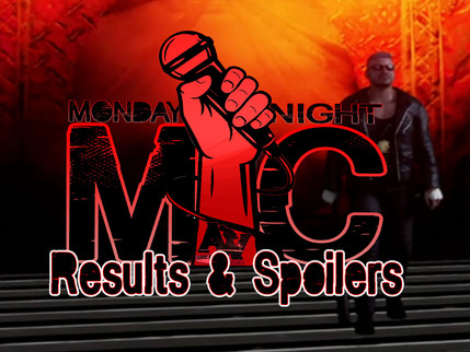 Monday Night Mic Results & Spoilers (7/19)