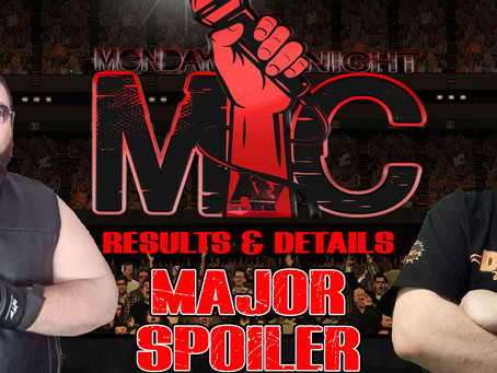 Monday Night Mic Results (Major Spoiler)