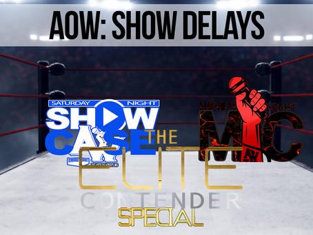 AOW Show Delays!