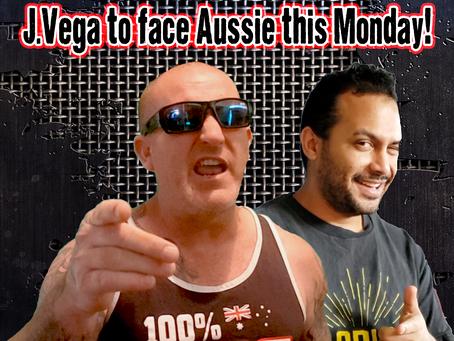 Breaking News: J.Vega to face Aussie this Monday!
