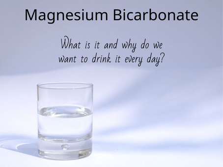 What is Magnesium Bicarbonate and why do we want to drink it every day?
