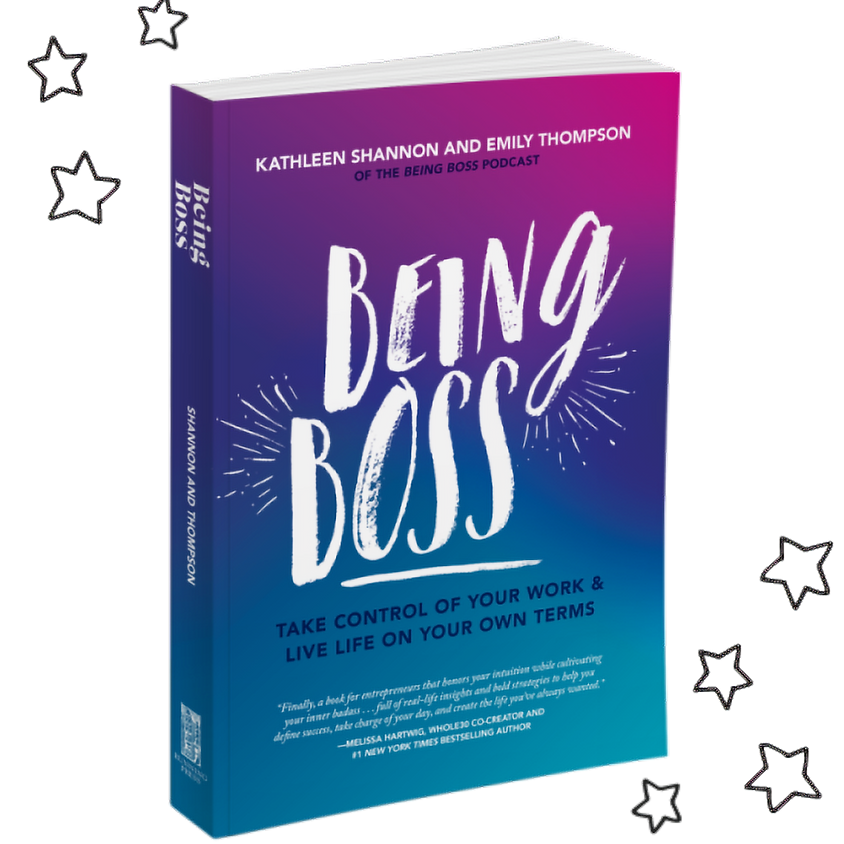 BEING BOSS: Take Control of Your Work & Live Life on your own terms