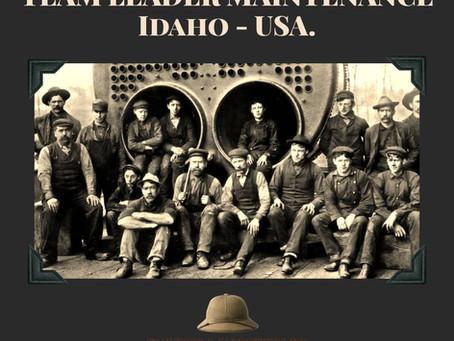 Team Leader Maintenance, based in Twin Falls, Idaho - USA.