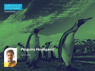Pinguins Hooligans!