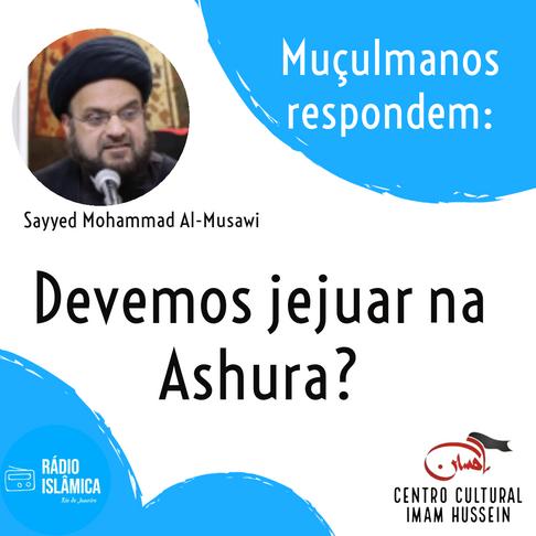 Devemos jejuar na Ashura?