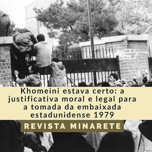 Khomeini estava certo: a justificativa moral e legal para a tomada da embaixada estadunidense 1979