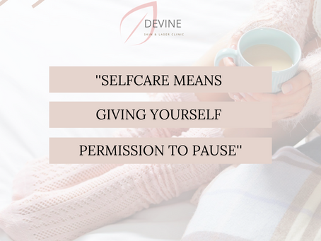 """""""Selfcare means giving yourself permission to pause"""""""