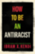 How to Be An Anti-Racist.png