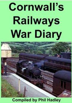 Cornwall's Railways War Diary 1939 - 194