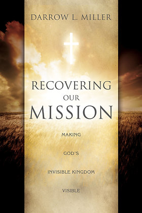 Recovering Our Mission: Making the Invisible Kingdom Visible