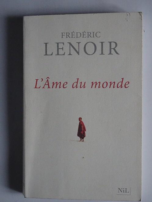 L'âme du monde.Frédéric Lenoir