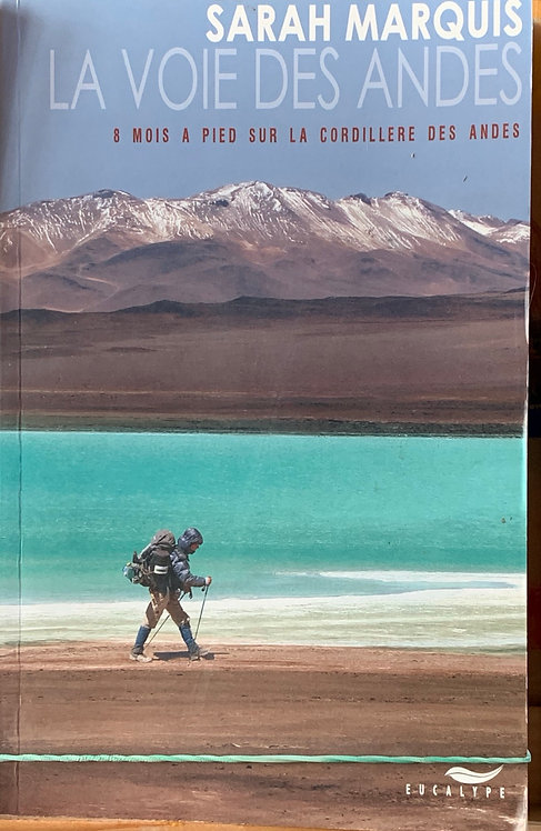 La voie des Andes :Sarah Marquis