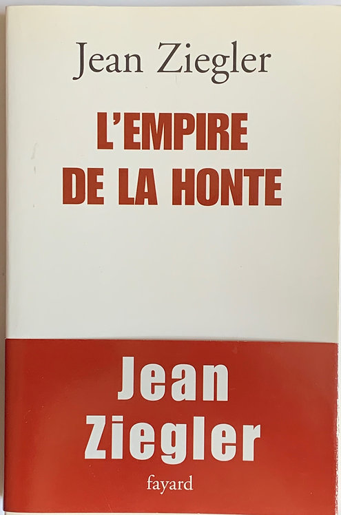 L'empire de la honte, Jean Ziegler