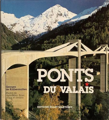 Ponts du Valais.Georges de Kalbermatten