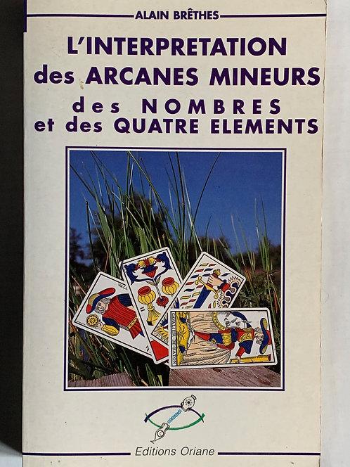 L'interprétation des Arcanes mienurs des nombres et des 4 éléments.A.Brêthes