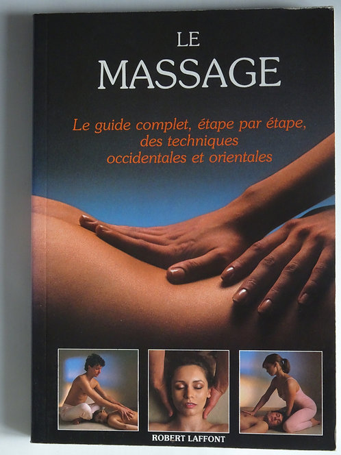 Le massage. Guide complet