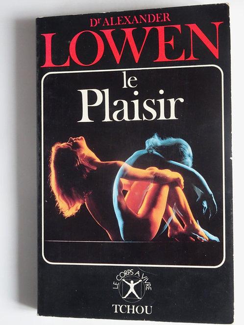 Le plaisir.Dr. Alexandre Lowen