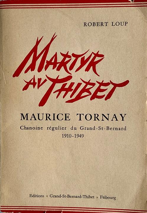 Martyr au Tibet.Maurice Tornay
