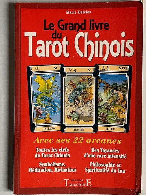 Le grand livre du tarot chinois. Marie Delclos