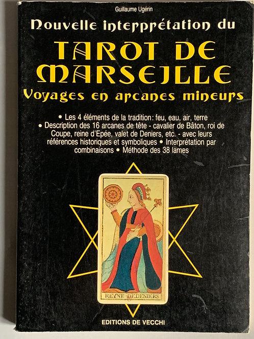 Nouvelle interprétation du Tarot de Marseille.G.Ugérin