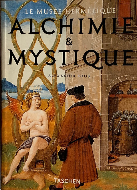 Alchimie& Mystique.Alexandre Roob