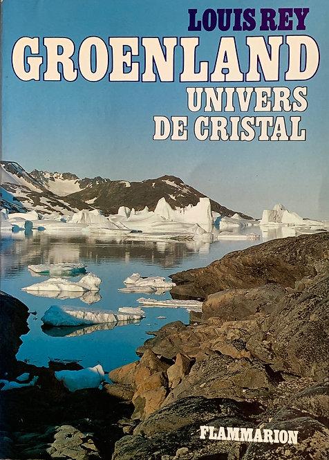 Groenland,univers de cristal:Louis Rey