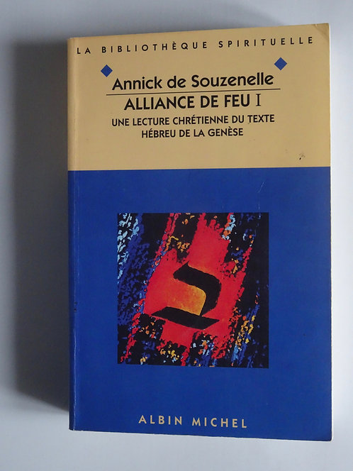 Alliance du feu. Annick de Souzenelle (2 volumes)