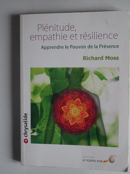 Plénitude,empathie et résilienc.Richard  Moss