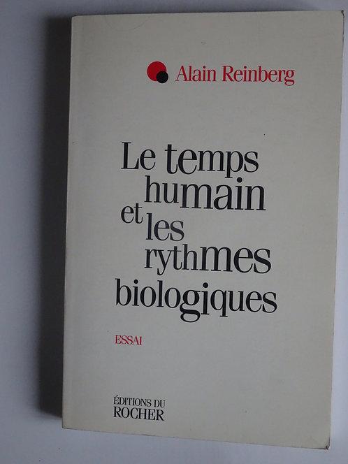 Le temps humain et les rythmes biologiques. Alain  Reinberg