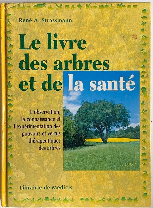Le livre des arbres et de la santé,Rene.A.Strassman