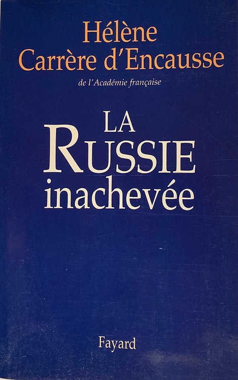 La Russie inachevée.-Hélène Carrère d'Encausse