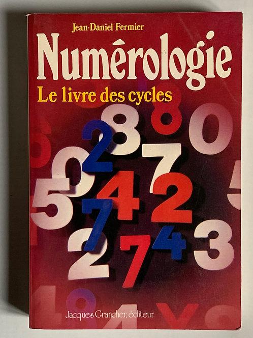 Numérologie.Le livre des cycles.J-D.Fermier
