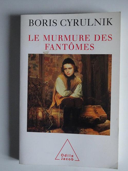 Le murmure des fantômes.Boris Cyrulnik