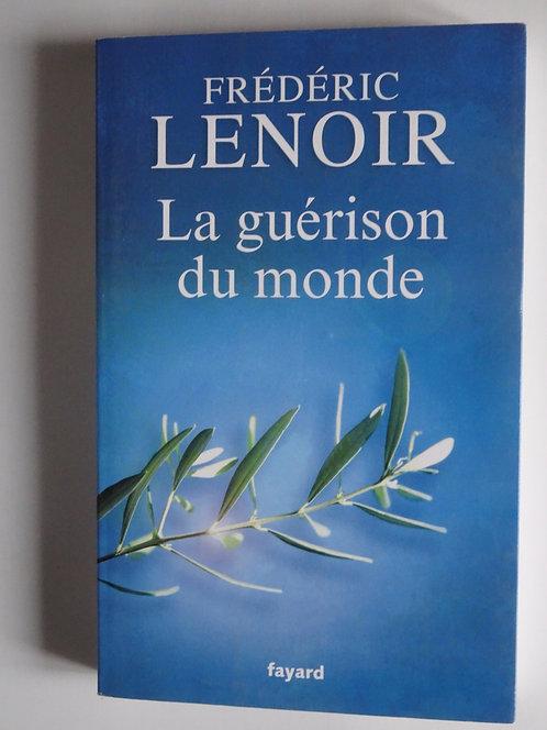 La guérison du monde.Frédéric Lenoir