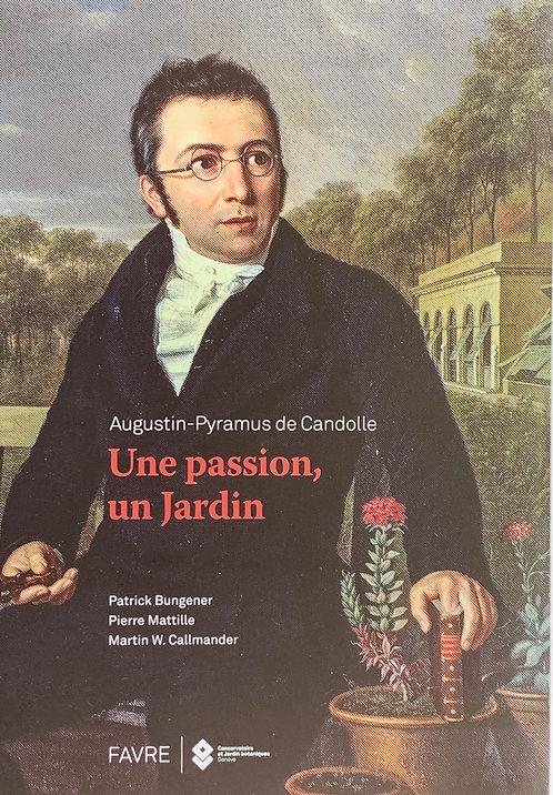 Une passion, un jardin, De Candolle